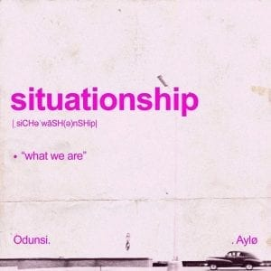 situationship-odunsi-ft-aylo
