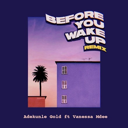 Cover art for Adekunle Gold's Befor YouWake Up Remix With Vanessa Mdee