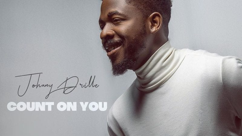 Johnny Drille -Count On You