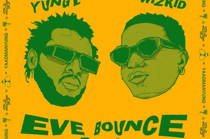 Yung L X Wizkid Eve Bounce