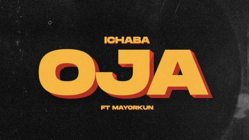 Ichaba Ft Mayorkun Oja